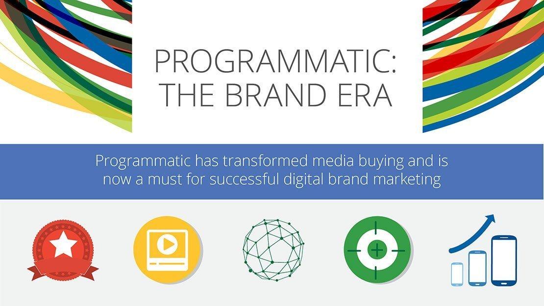 Programmatic: The Brand Era